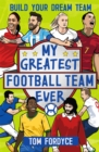 My Greatest Football Team Ever : Build Your Dream Team - Book