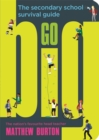Go Big : The Secondary School Survival Guide - Book
