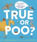 True or Poo? : The Ultimate Guide to Animal Facts and Fibs - Book