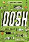 Dosh : How to Earn It, Save It, Spend It, Grow It, Give It - Book