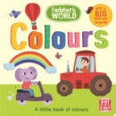 Toddler's World: Colours : A little board book of colours with a fold-out surprise - Book