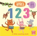Toddler's World: 123 : A little counting board book with a fold-out surprise - Book