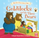 My Very First Story Time: Goldilocks and the Three Bears : Fairy Tale with picture glossary and an activity - Book