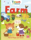 Town and About: Farm : A board book filled with flaps and facts - Book