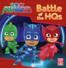 PJ Masks: Battle of the HQs : A PJ Masks story book - Book