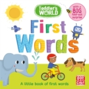 Toddler's World: First Words : A little board book of first words with a fold-out surprise - Book