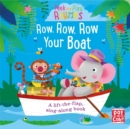 Peek and Play Rhymes: Row, Row, Row Your Boat : A baby sing-along board book with flaps to lift - Book