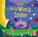 Peek and Play Rhymes: Incy Wincy Spider : A baby sing-along board book with flaps to lift - Book