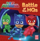 Battle of the HQs : A PJ Masks story book - eBook