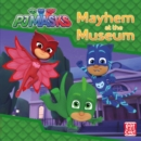 Mayhem at the Museum : A PJ Masks story book - eBook