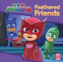 Feathered Friends : A PJ Masks story book - eBook