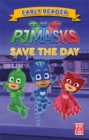 PJ Masks: Save the Day : Early Reader - Book