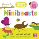 Toddler's World: Minibeasts : A little board book of minibeasts with a fold-out surprise - Book