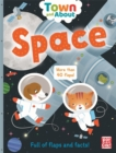 Town and About: Space : A board book filled with flaps and facts - Book