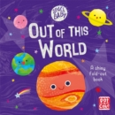 Space Baby: Out of this World : A first shiny fold-out book about space! - Book