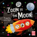 Space Baby: Zoom to the Moon! : A first shiny space adventure book - Book