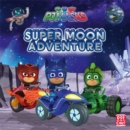 PJ Masks: Super Moon Adventure : A PJ Masks picture book - Book