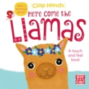 Clap Hands: Here Come the Llamas : A touch-and-feel board book - Book