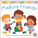 Find Out About: Making Friends : A lift-the-flap book about friendship - Book