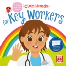 Clap Hands: Key Workers : A touch-and-feel board book - Book