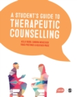 A Student's Guide to Therapeutic Counselling - Book