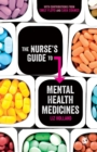 The Nurse's Guide to Mental Health Medicines - Book
