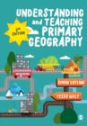 Understanding and Teaching Primary Geography - Book