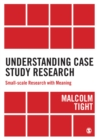 Understanding Case Study Research : Small-scale Research with Meaning - eBook