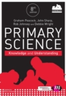 Primary Science: Knowledge and Understanding - Book