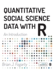 Quantitative Social Science Data with R : An Introduction - Book