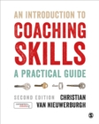 An Introduction to Coaching Skills : A Practical Guide - eBook