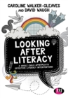 Looking After Literacy : A Whole Child Approach to Effective Literacy Interventions - eBook