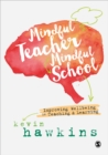 Mindful Teacher, Mindful School : Improving Wellbeing in Teaching and Learning - eBook