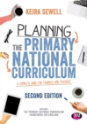 Planning the Primary National Curriculum : A complete guide for trainees and teachers - Book