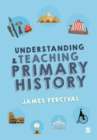 Understanding and Teaching Primary History - Book