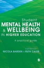 Student Mental Health and Wellbeing in Higher Education : A practical guide - Book