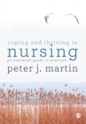 Coping and Thriving in Nursing : An Essential Guide to Practice - Book