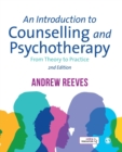 An Introduction to Counselling and Psychotherapy : From Theory to Practice - Book