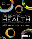 Researching Health : Qualitative, Quantitative and Mixed Methods - Book