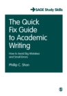 The Quick Fix Guide to Academic Writing : How to Avoid Big Mistakes and Small Errors - eBook