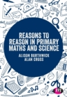 Reasons to Reason in Primary Maths and Science - Book