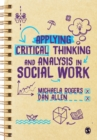 Applying Critical Thinking and Analysis in Social Work - Book
