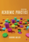 Academic Practice : Developing as a Professional in Higher Education - Book