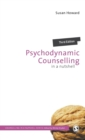 Psychodynamic Counselling in a Nutshell - Book