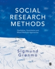 Social Research Methods : Qualitative, Quantitative and Mixed Methods Approaches - Book