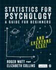 Statistics for Psychology : A Guide for Beginners (and everyone else) - Book