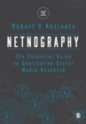 Netnography : The Essential Guide to Qualitative Social Media Research - Book