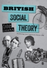 British Social Theory : Recovering Lost Traditions before 1950 - Book