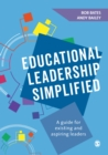 Educational Leadership Simplified : A guide for existing and aspiring leaders - eBook