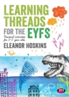 Learning Threads for the EYFS : Practical activities for 3-5 year olds - Book